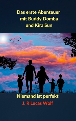 Das erste Abenteuer mit Buddy Domba und Kira Sun von Wolf,  J.R Lucas