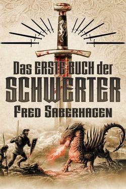 Das erste Buch der Schwerter von Saberhagen,  Fred, Schmidt,  Rainer