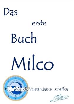 Das erste Buch Milco von Schubert,  Milco