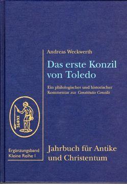 Das erste Konzil von Toledo (400) von Weckwerth,  Andreas