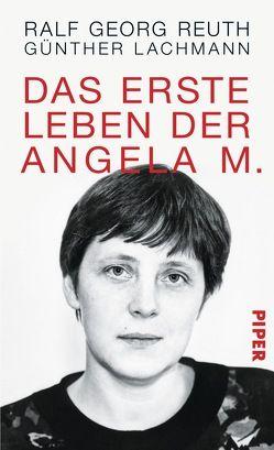 Das erste Leben der Angela M. von Lachmann,  Günther, Reuth,  Ralf Georg