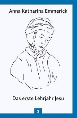 Das erste Lehrjahr Jesu von Brentano,  Clemens, Emmerick,  Anna Katharina