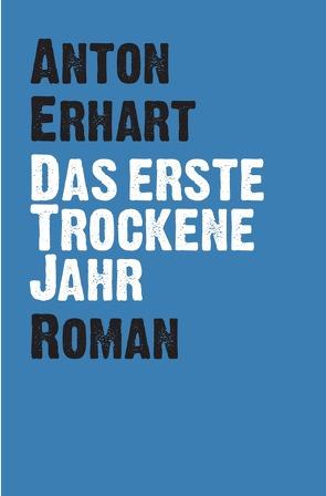 Das Erste Trockene Jahr von Erhart,  Anton