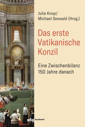 Das Erste Vatikanische Konzil von Knop,  Julia, Seewald,  Michael