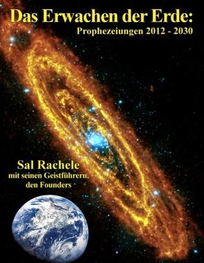 Das Erwachen der Erde: Prophezeiungen 2012 – 2030 von Rachele,  Sal, Seeger,  Helen und Gerold