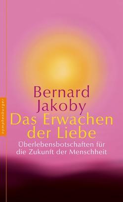 Das Erwachen der Liebe von Jakoby,  Bernard