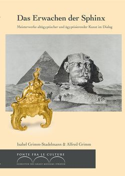 Das Erwachen der Sphinx von Grimm,  Alfred, Grimm-Stadelmann,  Isabel
