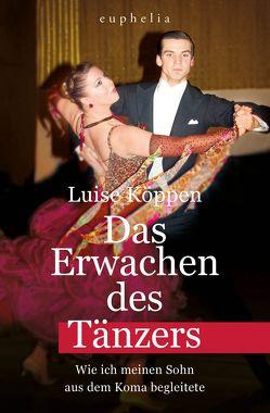 Das Erwachen des Tänzers von Köppen,  Luise