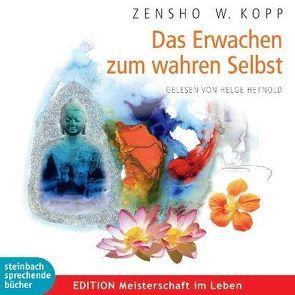 Das Erwachen zum wahren Selbst von Heynold,  Helge, Kopp,  Zensho W.