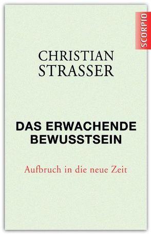 Das erwachende Bewusstsein von Strasser,  Christian