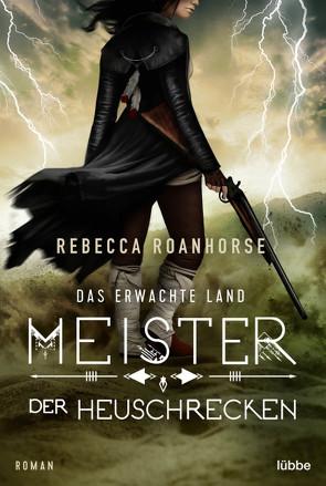 Das erwachte Land – Meister der Heuschrecken von Roanhorse,  Rebecca