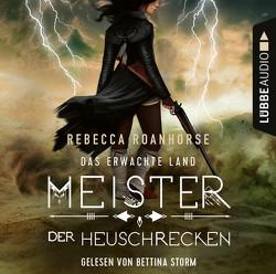 Das erwachte Land – Meister der Heuschrecken von Roanhorse,  Rebecca, Storm,  Bettina