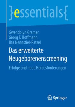 Das erweiterte Neugeborenenscreening von Gramer,  Gwendolyn, Hoffmann,  Georg F, Nennstiel-Ratzel,  Uta