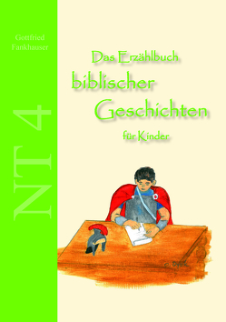 Das Erzählbuch biblischer Geschichten für Kinder: NT4 von Fankhauser,  Gottfried