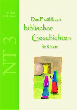 Das Erzählbuch biblischer Geschichten für Kinder von Fankhauser,  Gottfried