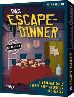 Das Escape-Dinner – Ein kulinarisches Escape-Abenteuer in 3 Gängen von Abfalter,  Katrin