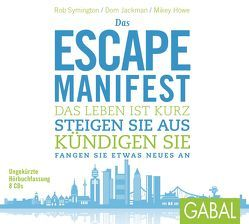 Das Escape-Manifest von Bertheau,  Nikolas, Franke,  Gabi, Howe,  Mikey, Jackman,  Dom, Karolyi,  Gilles, Symington,  Rob