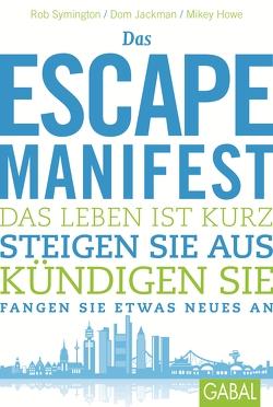 Das Escape-Manifest von Bertheau,  Nikolas, Howe,  Mikey, Jackman,  Dom, Symington,  Rob
