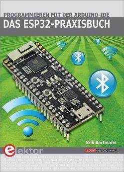 Das ESP32-Praxisbuch von Bartmann,  Erik