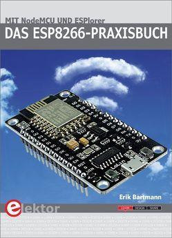 Das ESP8266-Praxisbuch von Bartmann,  Erik