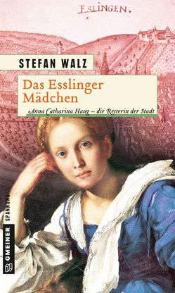 Das Esslinger Mädchen von Walz,  Stefan