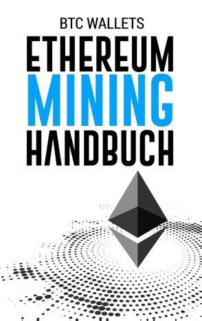 Das Ethereum Mining Handbuch von BTC Wallets