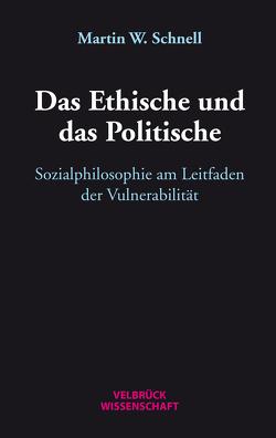 Das Ethische und das Politische von Schnell,  Martin W