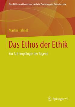 Das Ethos der Ethik von Hähnel,  Martin
