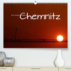 Das etwas andere Chemnitz (Premium, hochwertiger DIN A2 Wandkalender 2021, Kunstdruck in Hochglanz) von Hultsch,  Heike