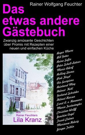 Das etwas andere Gästebuch von Feuchter,  Rainer