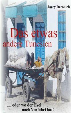 Das etwas andere Tunesien von Derouich,  Jacey