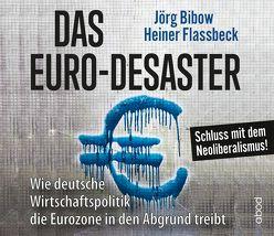 Das Euro-Desaster von Bibow,  Jörg, Böker,  Markus, Flassbeck,  Heiner