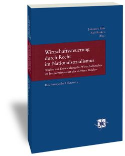 Wirtschaftssteuerung durch Recht im Nationalsozialismus von Bähr,  Johannes, Banken,  Ralf