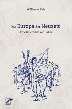 Das Europa der Neuzeit von Pelz,  William A.