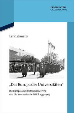 """""""Das Europa der Universitäten"""" von Lehmann,  Lars"""