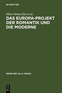 Das Europa-Projekt der Romantik und die Moderne von Kemper,  Dirk, Spedicato,  Eugenio, Vietta,  Silvio