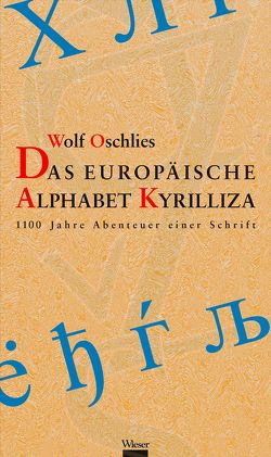Das europäische Alphabet Kyrilliza von Oschlies,  Wolf