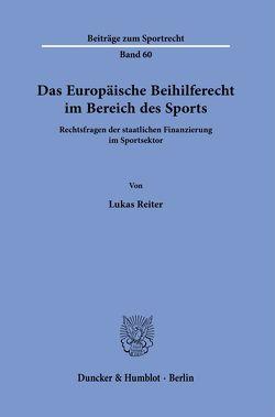 Das Europäische Beihilferecht im Bereich des Sports. von Reiter,  Lukas