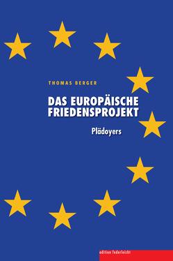 Das europäische Friedensprojekt von Berger,  Thomas