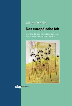Das europäische Ich von Merkel,  Ulrich