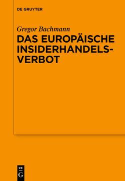 Das Europäische Insiderhandelsverbot von Bachmann,  Gregor