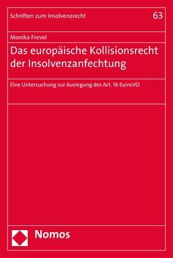 Das europäische Kollisionsrecht der Insolvenzanfechtung von Frevel,  Monika