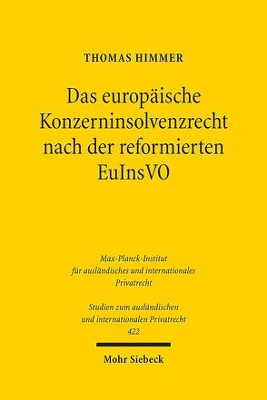 Das europäische Konzerninsolvenzrecht nach der reformierten EuInsVO von Himmer,  Thomas