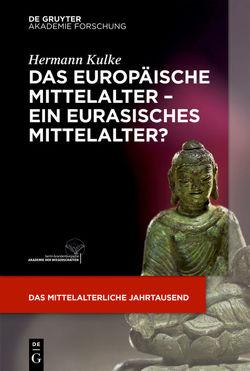 Das europäische Mittelalter – ein eurasisches Mittelalter? von Kulke,  Hermann