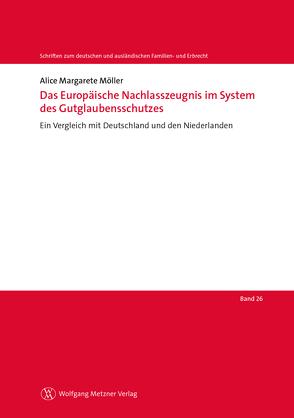 Das Europäische Nachlasszeugnis im System des Gutglaubensschutzes von Möller,  Alice Margarete