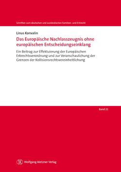 Das Europäische Nachlasszeugnis ohne europäischen Entscheidungseinklang von Konvalin,  Linus
