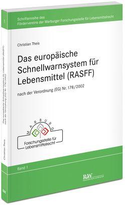 Das europäische Schnellwarnsystem für Lebensmittel (RASFF) von Theiß,  Christian