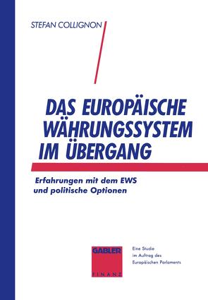 Das Europäische Währungssystem im Übergang von Collignon,  Stefan