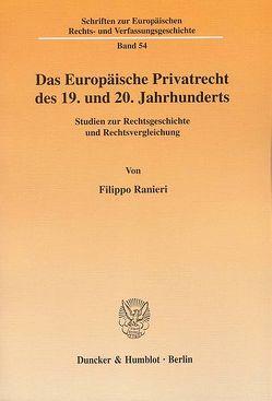 Das Europäische Privatrecht des 19. und 20. Jahrhunderts. von Ranieri,  Filippo