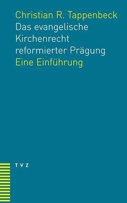 Das evangelische Kirchenrecht reformierter Prägung von Tappenbeck,  Christian R.
